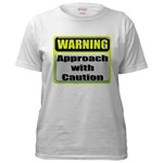 WARNING: Approach With Caution Sign