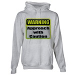 Approach With Caution Hooded Sweatshirt