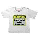 Approach With Caution Infant/Toddler T-Shirt