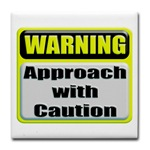 Approach With Caution Tile Coaster