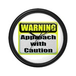 Approach With Caution Wall Clock