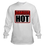 DANGER: HOT! Long Sleeve T-Shirt