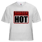 DANGER: HOT! White T-Shirt