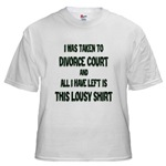 I Was Taken To Divorce Court And All I Have Left Is This White T-Shirt