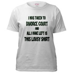 I Was Taken To Divorce Court And All I Have Left Is This Women's T-Shirt