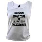I Was Taken To Divorce Court And All I Have Left Is This Women's Tank Top