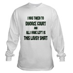 I Was Taken To Divorce Court And All I Have Left Is This Long Sleeve T-Shirt