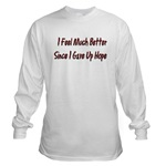 I Feel Much Better  Long Sleeve T-Shirt