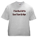 I Feel Much Better  Ash Grey T-Shirt