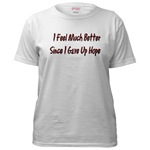 I Feel Much Better  Women's T-Shirt