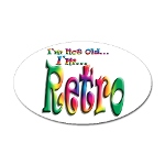 I'm Not Old, I'm Retro Oval Sticker