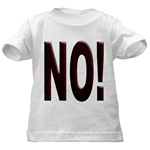 No, Nein, Non, Nyet, Nope Infant/Toddler T-Shirt