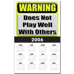 Does not play well with others Calendar Print