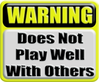 WARNING: Does not play well with others 3D Industrial Metal Style Caution Danger Sign