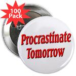 "Procrastinate Tomorrow 2.25"" Button (100 pack"