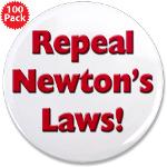 "Repeal Newton's Laws 3.5"" Button (100 pack)"