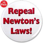"Repeal Newton's Laws 3.5"" Button (10 pack)"