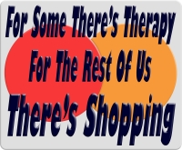 For Some There's Therapy, For The Rest Of Us There's Shopping