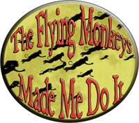 The Flying Monkeys Made Me Do It