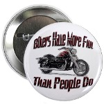 Bikers Have More Fun Button