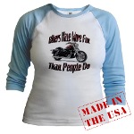 Bikers Have More Fun Jr. Raglan