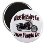 Bikers Have More Fun Magnet