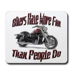 Bikers Have More Fun Mousepad