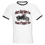 Bikers Have More Fun Ringer T