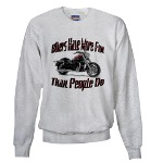 Bikers Have More Fun Sweatshirt