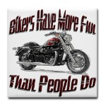 Bikers Have More Fun Tile Coaster