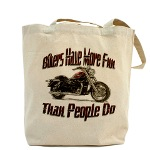 Bikers Have More Fun Tote Bag