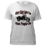 Bikers Have More Fun Women's T-Shirt