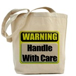Handle With Care Warning  Tote Bag
