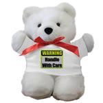 Handle With Care Warning  Teddy Bear