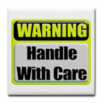 Handle With Care Warning  Tile Coaster