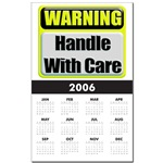 Handle With Care Warning  Calendar Print