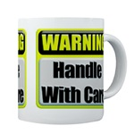 Handle With Care Warning Coffee Mug