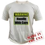 Handle With Care Warning  Organic Cotton Tee