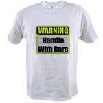 Handle With Care Warning  Value T-shirt