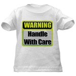 Handle With Care Warning  Infant/Toddler T-Shirt