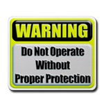 WARNING: Do Not Operate Without Proper Protection