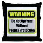 Do Not Operate Warning Throw Pillow
