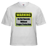 Do Not Operate Warning White T-Shirt
