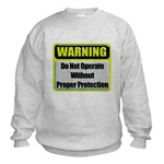 Do Not Operate Warning Sweatshirt