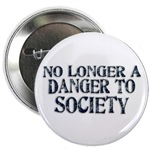 No Longer A Danger To Society Button