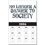 No Longer A Danger To Society Printed Calendar