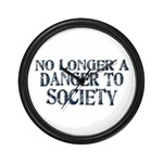 No Longer A Danger To Society Wall Clock
