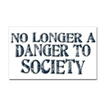No Longer A Danger To Society Rectangular Sticker