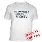 No Longer A Danger To Society Fitted T-Shirt