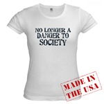 No Longer A Danger To Society Jr. Baby Doll T-Shirt